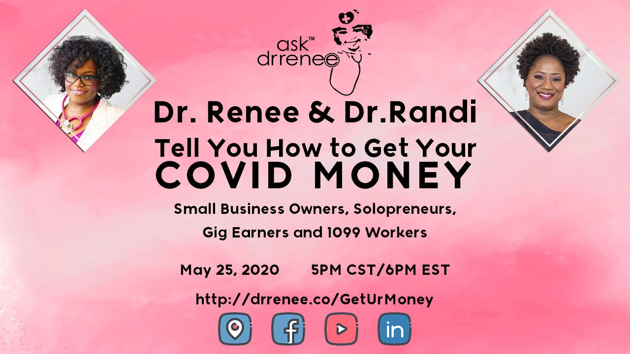 covid, relief, money, grants, loans, how to get covid money, where can I get covid money, solopreneurs, small business owners, 1099 workers, gig workers, Dr. Randi, Dr. Renee, Dr. Randi Nelson, MBA, Ask Dr. Renee