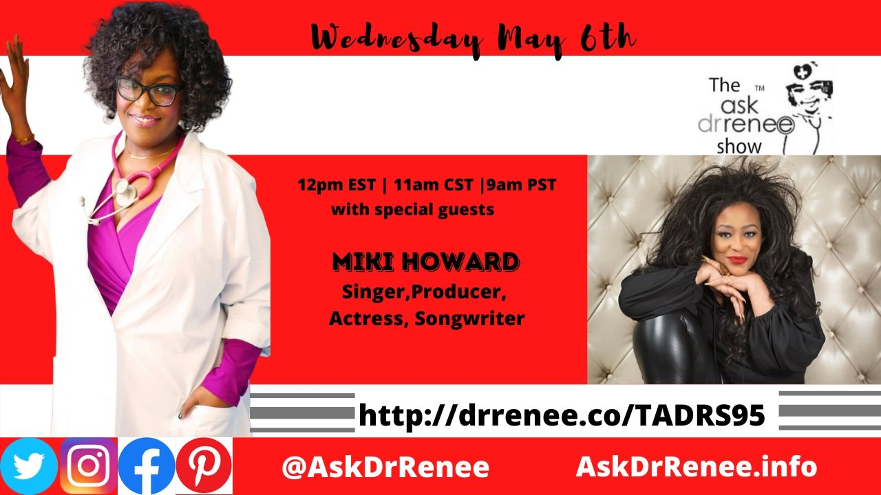 Ask Dr. Renee Show, Miki Howard, Singer, Chaka Khan, Chicago, Southside, RnB, Jazz, Singer, Songwriter, Producer, Baby Be mine, Love under new management, Gerald LeVert, Poetic Justice