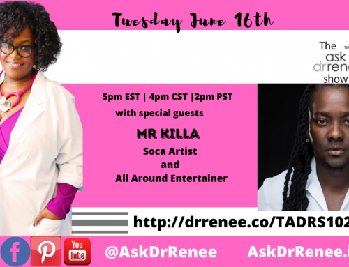 Ask Dr. Renee: The Ask Dr. Renee Show with Mr Killa