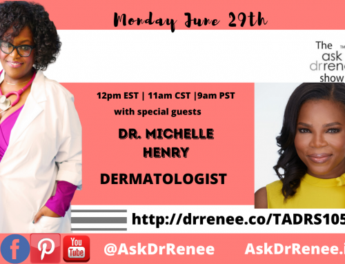 Ask Dr. Renee: The Ask Dr. Renee Show with Dr. Michelle Henry